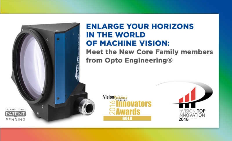 MEET THE NEW CORE FAMILY MEMBERS FROM OPTO ENGINEERING
