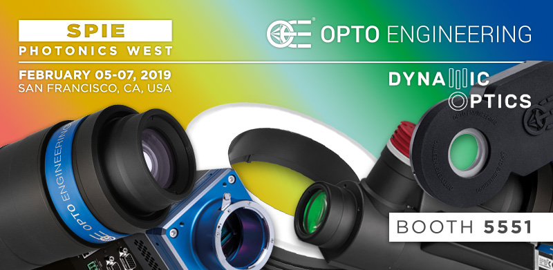 Opto Engineering & Dynamic Optics - Booth 5551 @ SPIE Photonics West exhibition 05-07 February 2019 - San Francisco, CA, USA
