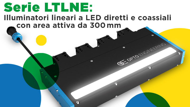 Serie LTLNE: Illuminatori lineari a LED diretti e coassiali con area attiva da 300mm